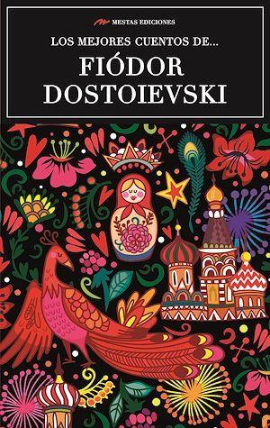 Los mejores cuentos de Fiódor Dostoievski