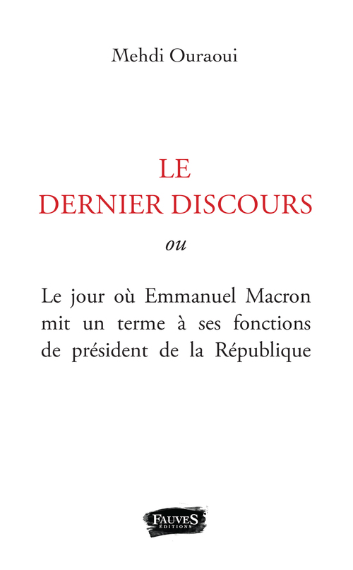 L'ultime discours ; texte intégral de l'allocution de demission d'Emmanuel Macron