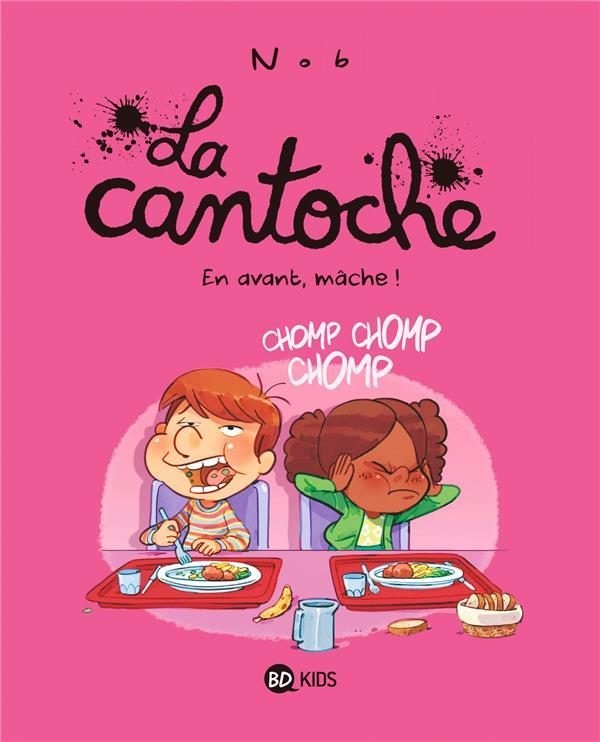 LA CANTOCHE, TOME 05 - EN AVANT, MACHE !