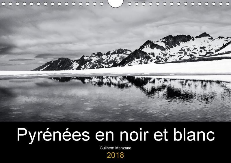 Pyrenees en noir et blanc calendrier mural 2018 din a4 horiz - images de paysages des pyrenee