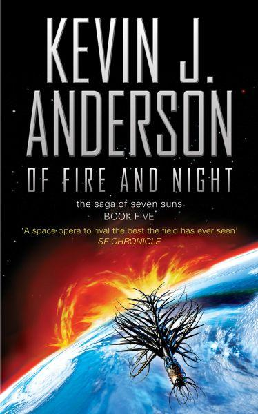 The Saga of Seven Suns ; Tome 5: Of Fire and Night