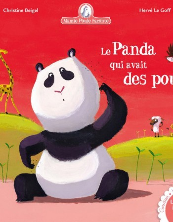 Mamie Poule raconte T.13 ; le panda qui avait des poux