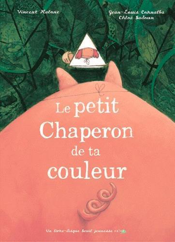 Petit Chaperon De Ta Couleur (Le)