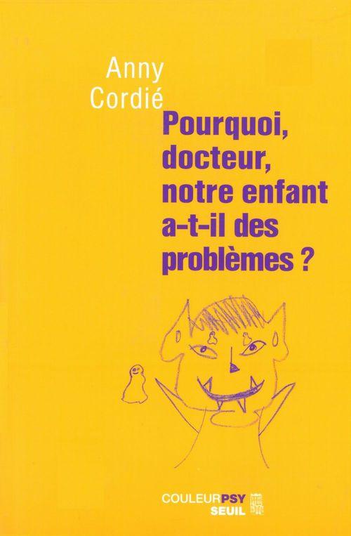 Pourquoi, docteur, notre enfant a-t-il des problemes ?