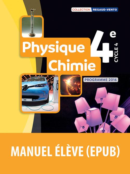 Regaud-Vento ; physique-chimie ; 4e ; manuel de l'élève ; programme 2016