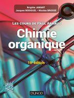 Vente Livre Numérique : Les cours de Paul Arnaud - Cours de Chimie organique - 19e édition  - Paul Arnaud - Brigitte Jamart - Jacques Bodiguel - Nicolas Brosse