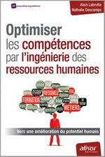 Optimiser les compétences par l'ingénierie des ressources humaines - Vers une amélioration du potentiel humain  - Nathalie Descamps - Alain Labruffe - Alain Labruffe - Nathalie Descamps