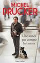 Une année pas comme les autres  - Jean-Francois Kervean  - Michel DRUCKER