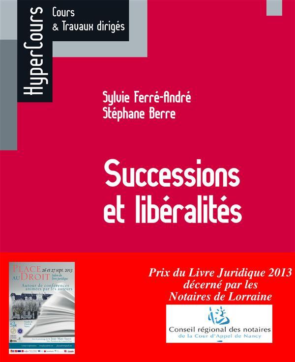 Droit civil ; successions et libéralités (édition 2012)