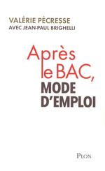 Vente Livre Numérique : Après le Bac, mode d'emploi  - Valérie Pécresse - Jean-paul Brighelli