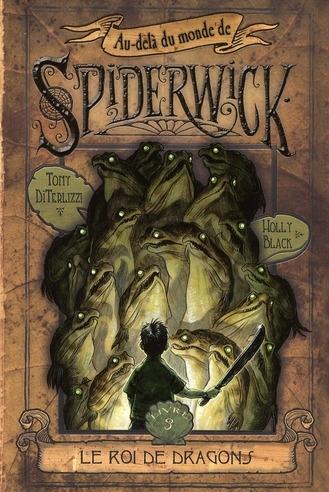 Au-delà du monde de Spiderwick t.3 ; le roi de dragons