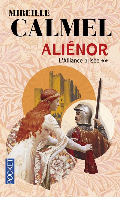 Aliénor T.2 ; l'alliance brisée