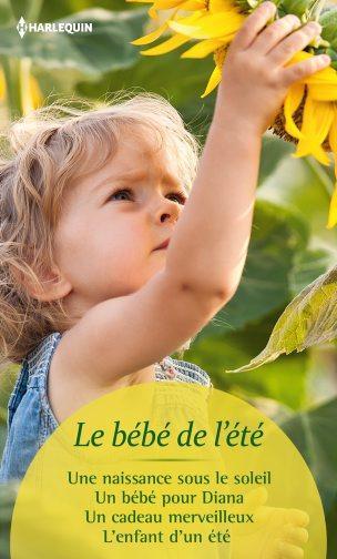 Le bébé de l'été ; une naissance sous le soleil ; un bébé pour Diana ; un cadeau merveilleux ; l'enfant d'un été