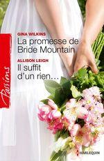 Vente EBooks : La promesse de Bride Mountain - Il suffit d'un rien...  - Gina Wilkins - Victoria Pade - Allison Leigh