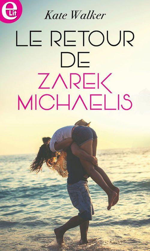 Le retour de Zarek Michaelis  - Kate Walker