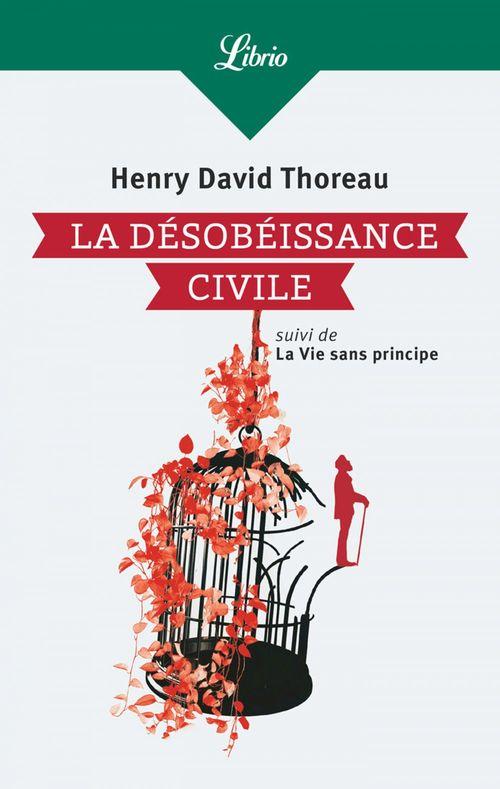 La désobeissance civile ; la vie sans principe