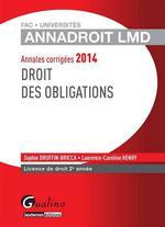 Vente Livre Numérique : Annales corrigées 2014 - Droit des obligations  - Sophie Druffin-Bricca - Laurence Caroline Henry