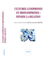 Cultures lusophones et hispanophones  - Maria Graciete Besse
