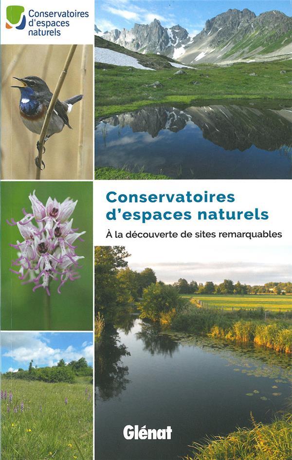 Conservatoires d'espaces naturels ; à la découverte de sites remarquables