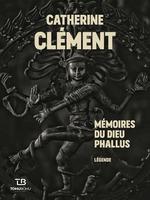 Vente Livre Numérique : Mémoires du dieu Phallus  - Catherine Clément