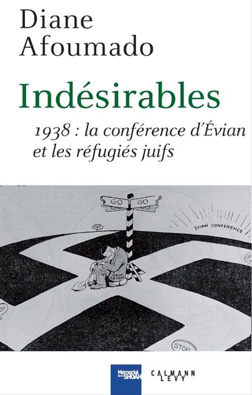 Indésirables ; 1938 : la Conférence d'Evian et les réfugiés juifs