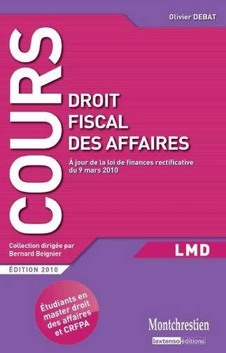 Droit fiscal des affaires ; master droit des affaires et CRFPA (édition 2010)
