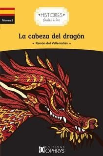 Histoires faciles à lire ; histoires faciles ; la cabeza del dragon