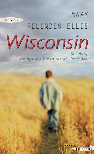 Wisconsin ; survivre malgré les blessures de l'enfance