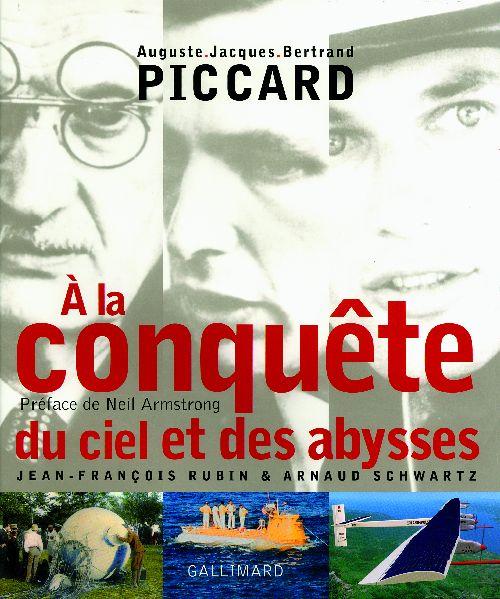Piccard ; à la conquête du ciel et des abysses