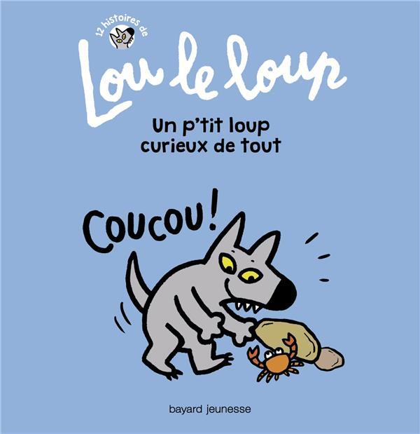 Lou le loup T.2 ; un p'tit loup curieux de tout
