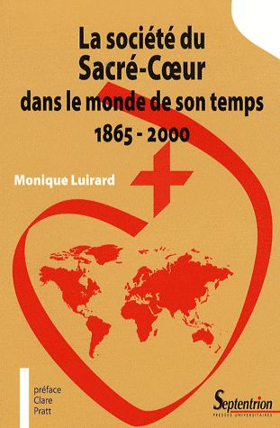 La société du Sacré-Coeur dans le monde de son temps ; 1865-2000