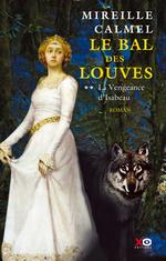 Vente Livre Numérique : Le bal des louves - tome 2 La vengeance d'Isabeau  - Mireille Calmel