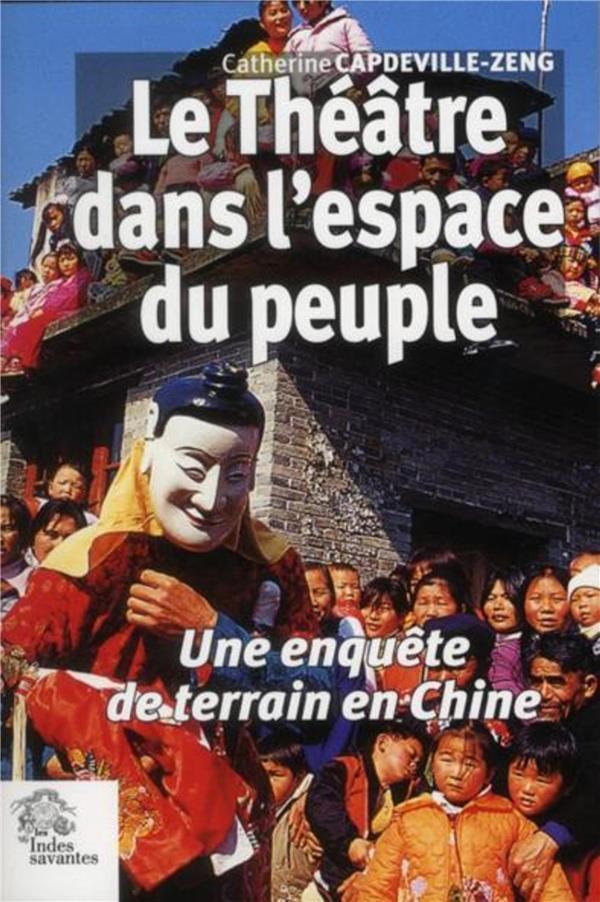 Le théâtre dans l'espace du peuple ; une enquête de terrain en Chine