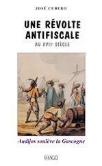 Une révolte antifiscale au XVIIe siècle  - Jose Cubero