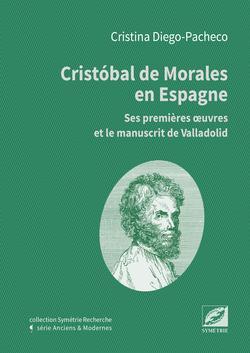 Cristobal de Morales en Espagne ; ses premières oeuvres et le manuscrit de Valladolid