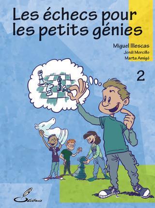 Les échecs pour les petits génies t.2