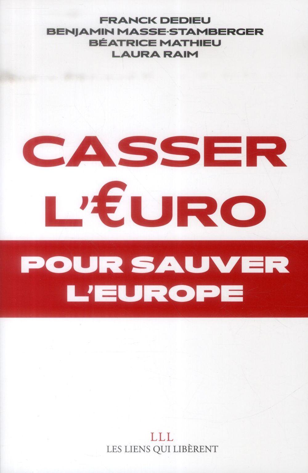 Casser l'Euro pour sauver l'Europe