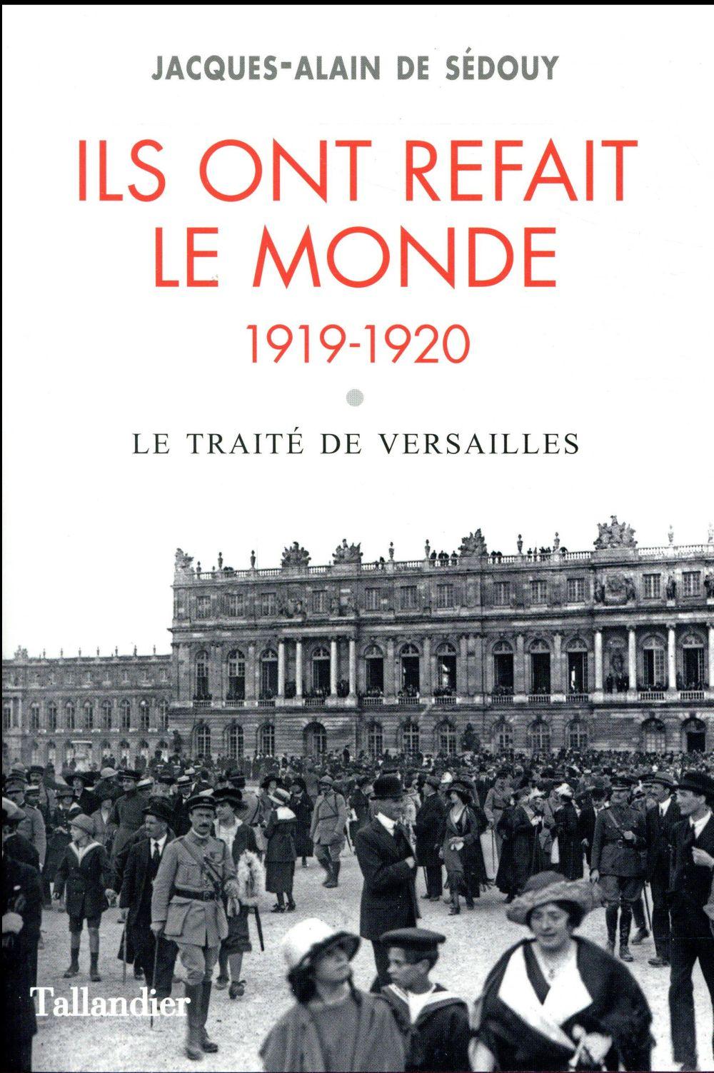 Ils ont refait le monde ; 1919-1920 ; le traité de Versailles