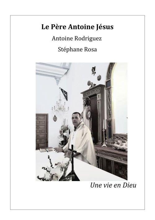 Le Père Antoine Jésus  - Antoine Rodriguez