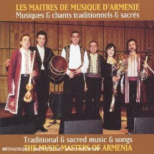 Les Maitres De Musique D'arménie : Musiques & Chants Traditionnels & Sacrés