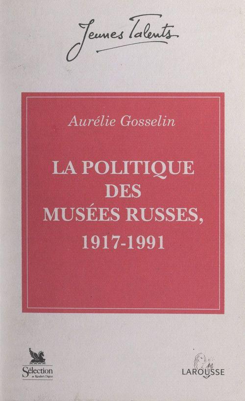 La politique des musées russes, 1917-1991