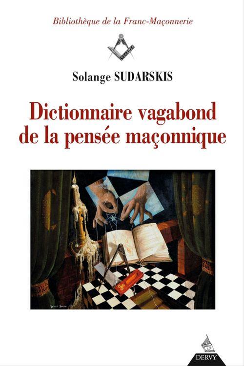 Dictionnaire vagabond  de la pensée maçonnique