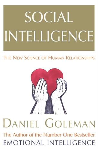 Social Intelligence ; The New Science of Human Relatioships