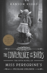 Vente EBooks : The Conference of the Birds  - Ransom Riggs