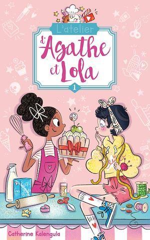 L'atelier d'Agathe et Lola T.1 ; soeurs de coeur