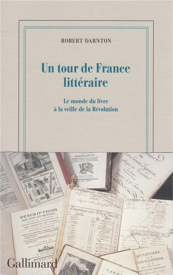 Un tour de France littéraire ; le monde du livre à la veille de la Révolution