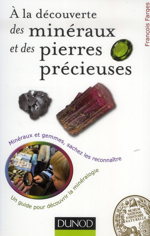 A La Decouverte Des Mineraux Et Des Pierres Precieuses