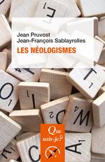 Vente Livre Numérique : Les néologismes  - Jean Pruvost - Jean-François Sablayrolles
