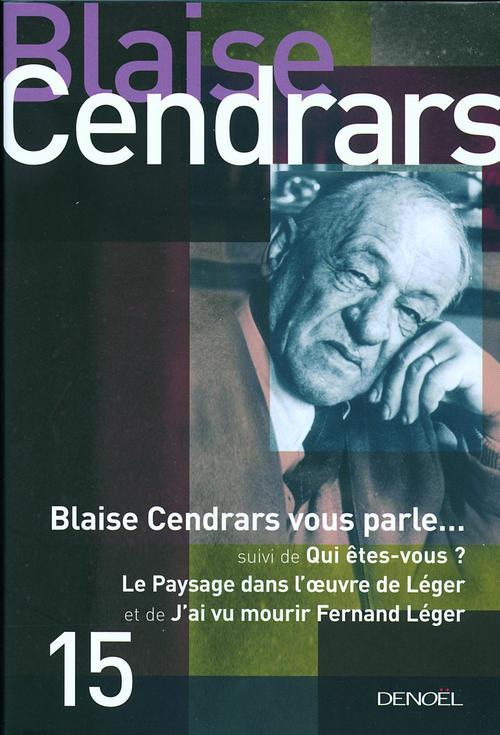 Blaise Cendrars vous parle/Qui êtes-vous/Le paysage dans l'oeuvre de Léger/J'ai vu mourir Fernand Léger