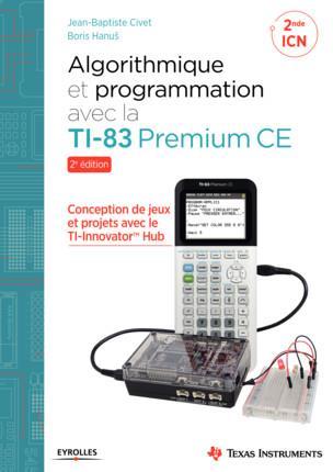 Algorithmique et programmation avec la TI-83 Premium CE (2e édition)